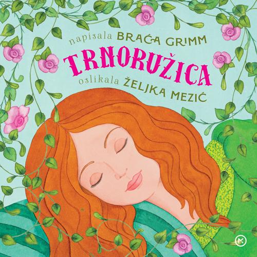 Volite knjige? Svidjet će vam se Trnoružica u ruhu ilustratorice Željke Mezić!